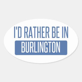 Estaría bastante en el VT de Burlington Pegatina Ovalada