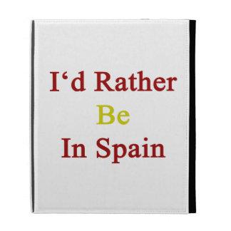 Estaría bastante en España