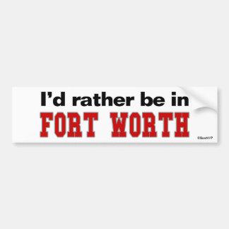 Estaría bastante en Fort Worth Etiqueta De Parachoque