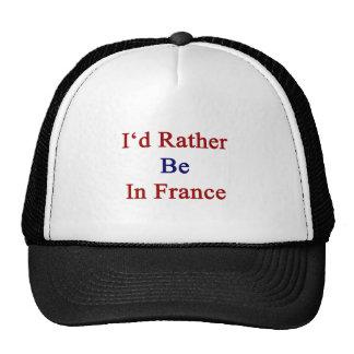 Estaría bastante en Francia Gorras