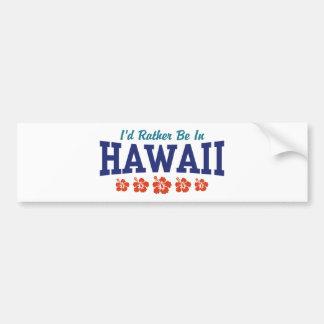 Estaría bastante en Hawaii Pegatina De Parachoque