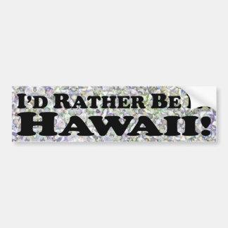 estaría bastante en Hawaii - pegatina para el para Pegatina Para Auto