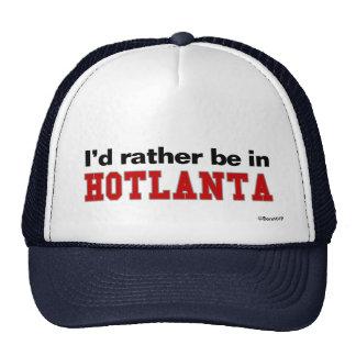 Estaría bastante en Hotlanta Gorros
