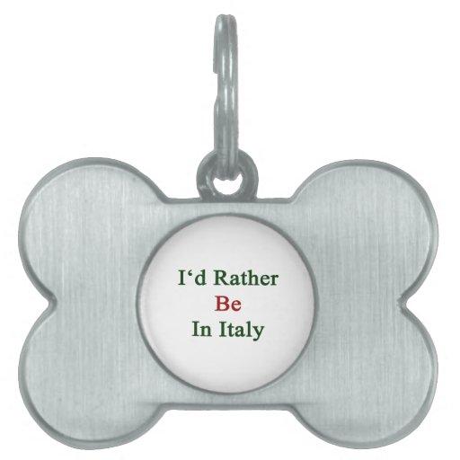 Estaría bastante en Italia Placas Mascota