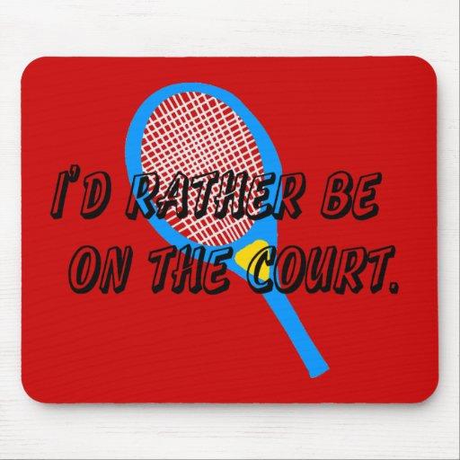 Estaría bastante en la corte Mousepad (del tenis)
