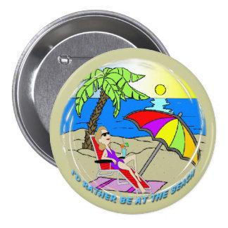 Estaría bastante en la playa - botón redondo de la pin redondo de 3 pulgadas