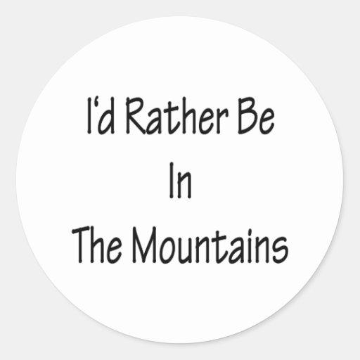 Estaría bastante en las montañas etiqueta redonda
