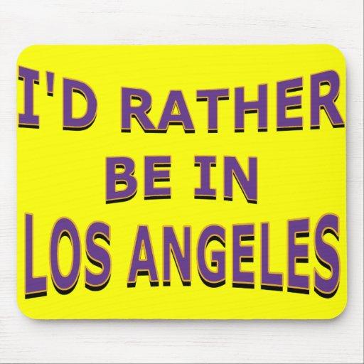 Estaría bastante en Los Ángeles Mousepad