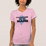 Estaría bastante en Maine Camiseta