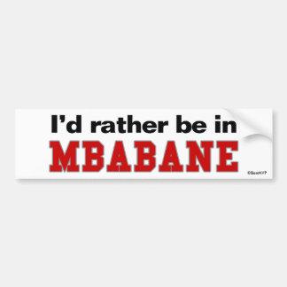 Estaría bastante en Mbabane Etiqueta De Parachoque