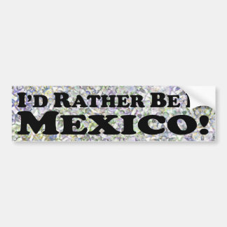 estaría bastante en México - pegatina para el para Pegatina De Parachoque