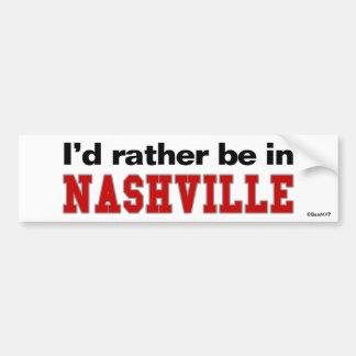 Estaría bastante en Nashville Etiqueta De Parachoque