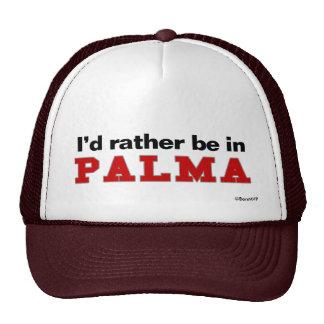 Estaría bastante en Palma Gorro