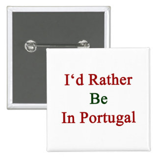 Estaría bastante en Portugal Pins