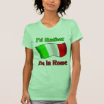 Estaría bastante en Roma Camiseta