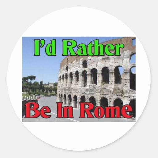 Estaría bastante en Roma Pegatina Redonda