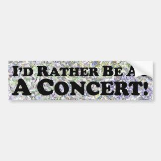 Estaría bastante en un concierto - pegatina para e etiqueta de parachoque