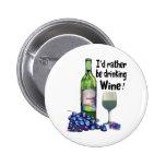 ¡Estaría bebiendo bastante el vino! Regalos chisto Pin