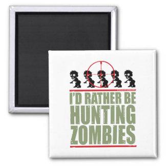 Estaría cazando bastante a zombis imán cuadrado
