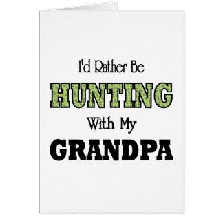 Estaría cazando bastante con el abuelo tarjeta de felicitación