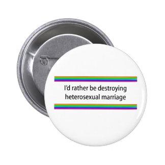 Estaría destruyendo bastante boda heterosexual pin redondo de 2 pulgadas