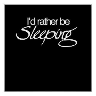 Estaría durmiendo bastante perfect poster