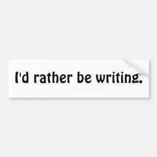 Estaría escribiendo bastante pegatina de parachoque