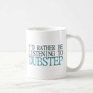 Estaría escuchando bastante Dubstep Tazas De Café