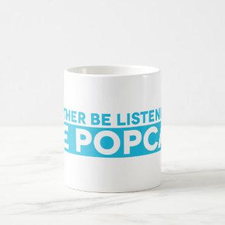 Estaría escuchando bastante la taza de Popcast