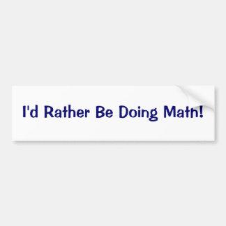 ¡Estaría haciendo bastante matemáticas! Pegatina De Parachoque