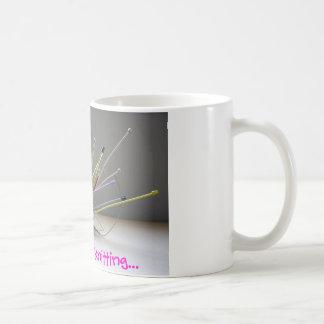 Estaría haciendo punto bastante… taza de café