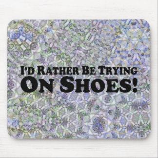 Estaría intentando bastante en los zapatos - pegat tapete de ratones