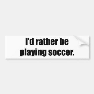 Estaría jugando bastante a fútbol pegatina de parachoque