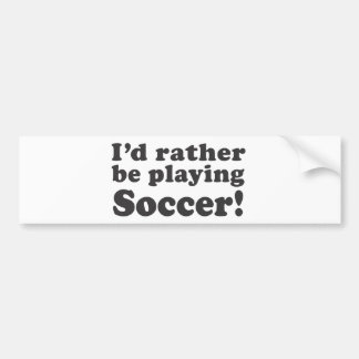 ¡Estaría jugando bastante a fútbol! Etiqueta De Parachoque