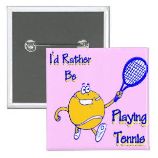Estaría jugando bastante a tenis pin cuadrado