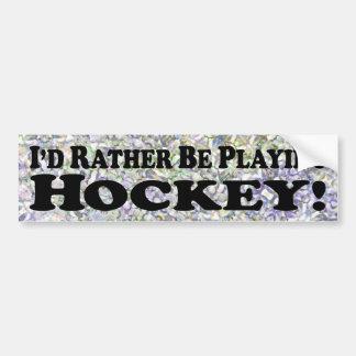 Estaría jugando bastante al hockey - pegatina para pegatina para auto