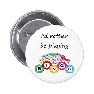 Estaría jugando bastante bingo pin