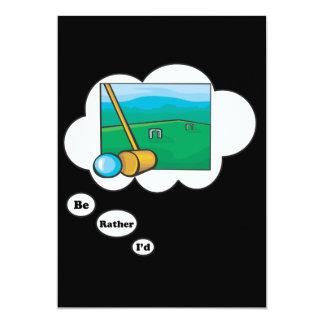 """Estaría jugando bastante croquet invitación 5"""" x 7"""""""