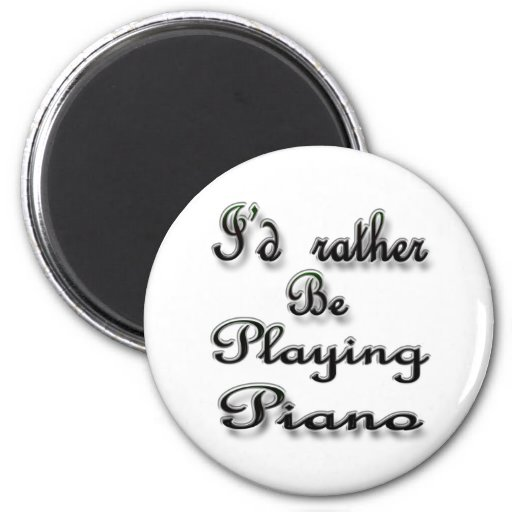 Estaría jugando bastante el piano imán redondo 5 cm