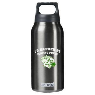 Estaría jugando bastante el póker botella isotérmica de agua