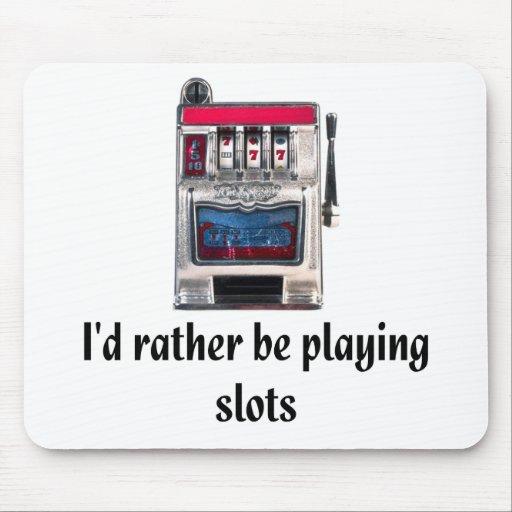 Estaría jugando bastante las ranuras Mousepad Tapetes De Raton