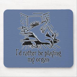 Estaría jugando bastante mi mousepad del órgano -