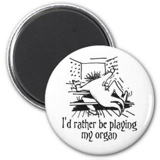 ¡Estaría jugando bastante mi órgano! Imanes De Nevera