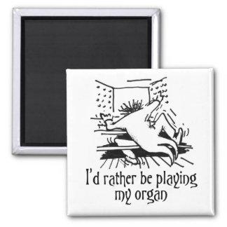Estaría jugando bastante mi órgano imán cuadrado