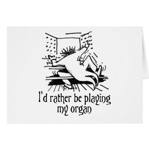 ¡Estaría jugando bastante mi órgano! Tarjeta De Felicitación