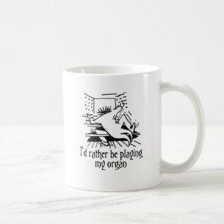 ¡Estaría jugando bastante mi órgano! Taza De Café
