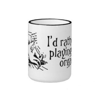 Estaría jugando bastante mi taza del órgano