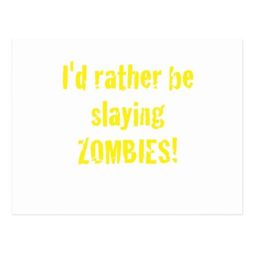 Estaría matando bastante a zombis tarjeta postal