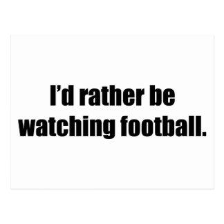 Estaría mirando bastante fútbol tarjeta postal