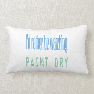 Estaría mirando bastante la pintura seca cojín